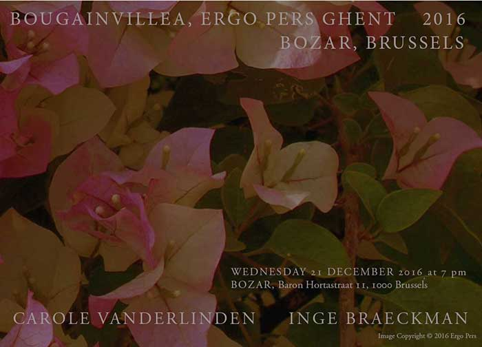 Invitation for the presentation of the new artist book Bougainvillea, by artist Carole Vanderlinden and poet Inge Braeckman, on December 21st at 7 pm sharp at BOZAR, Brussels